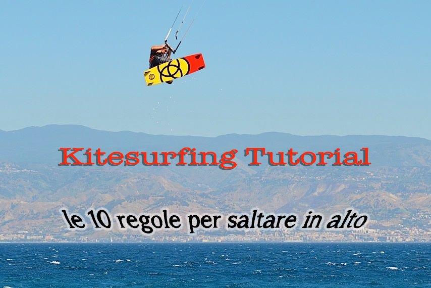 Kitesurfing Tutorial: come saltare in alto, le 10 regole